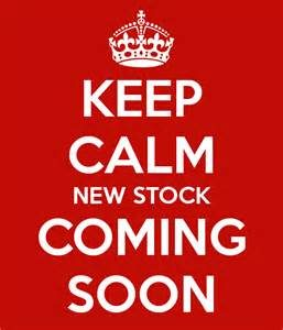 keep-calm-new-stock-coming-soon